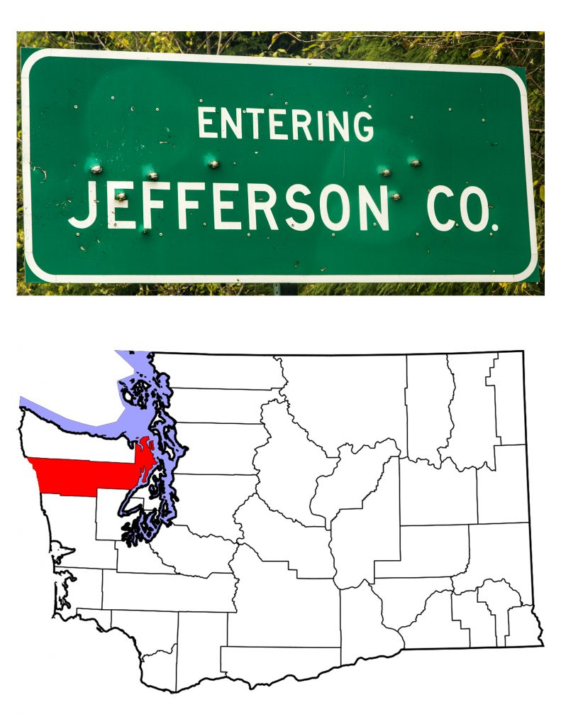 "The ""Entering Jefferson Co."" highway sign (one that doesn't match the normal signs) and a map of Washington State, showing Jefferson County in red."