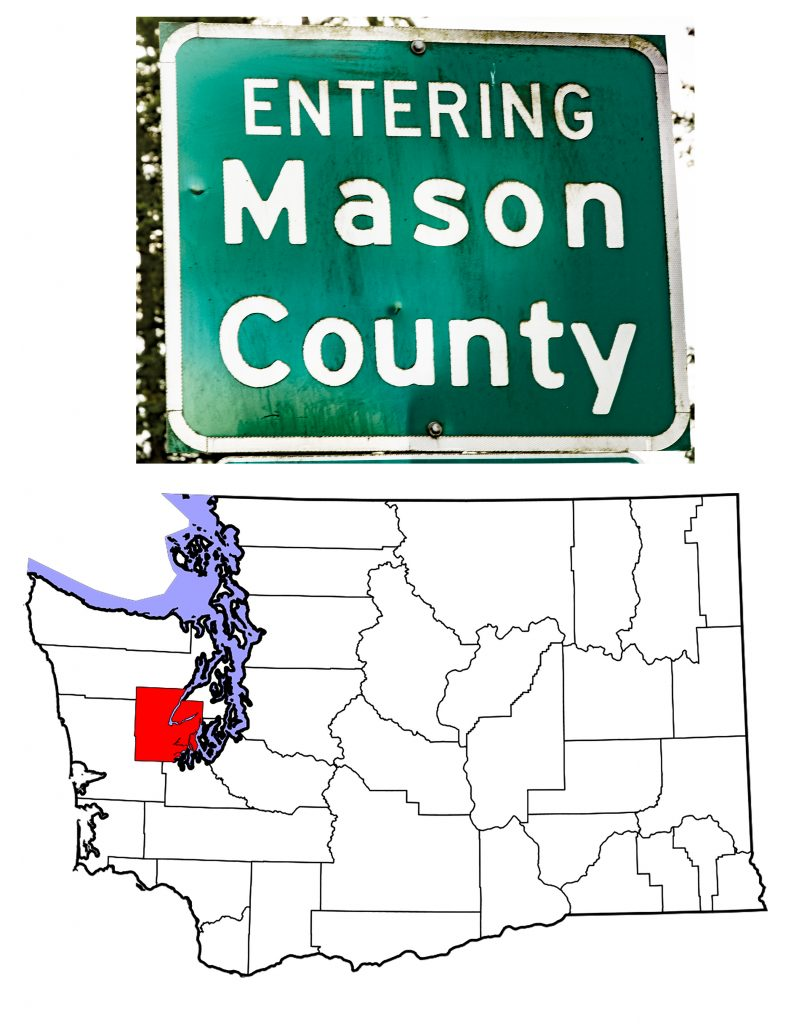 Entering Mason County sign and map of Washington State showing Mason County in red.